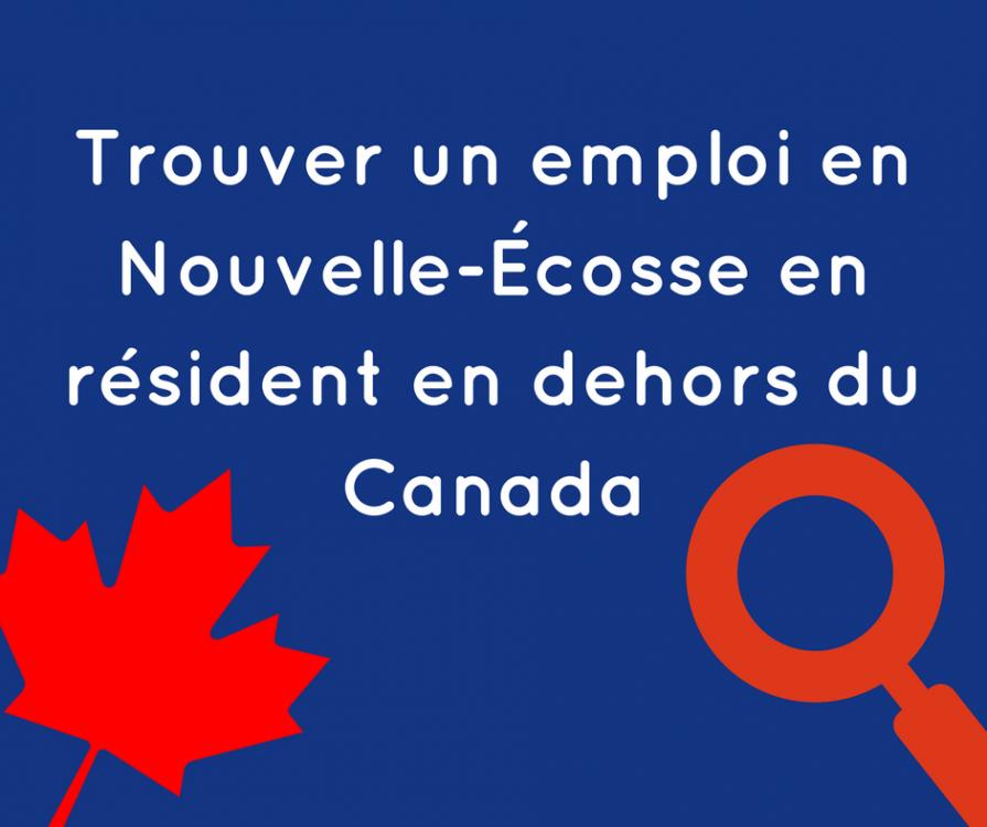 Trouver un emploi en Nouvelle-Écosse en résident en dehors du Canada.png