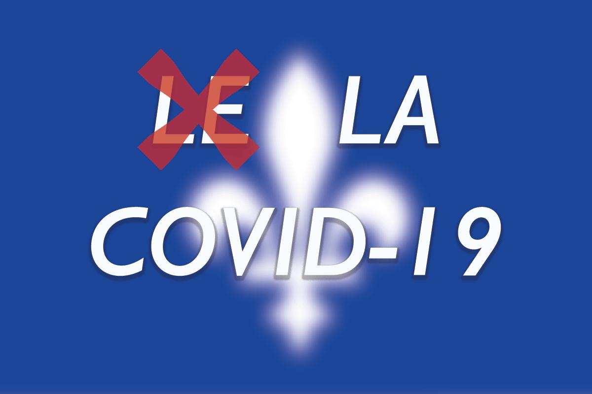 L'Académie française tranche en faveur du Québec: LA Covid-19!